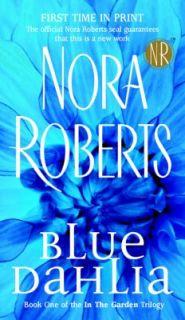 Blue Dahlia Bk. 1 by Nora Roberts 2004, Paperback, Prebound