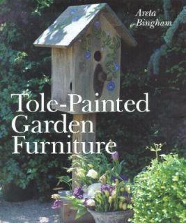 Tole Painted Garden Furniture by Areta Bingham 2002, Hardcover