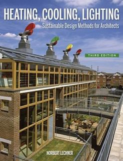 Heating, Cooling, Lighting Sustainable Design Methods for Architects