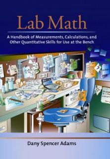 Lab Math A Handbook of Measurements, Calculations, and Other
