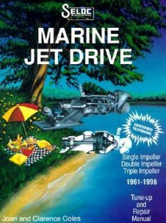 Marine Jet Drive, 1961 1996 by Seloc Publications Staff and Clarence