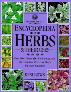 Encyclopedia of Herbs and Their Uses The Definitive Guide to the