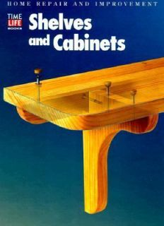 Shelves and Cabinets by Time Life Books Editors 1999, Paperback