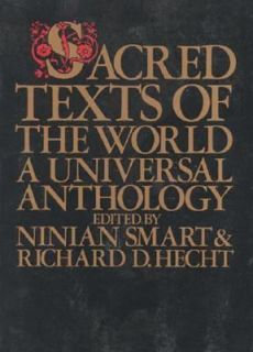 Sacred Texts of the World A Universal Anthology Vol. 1 1984, Paperback