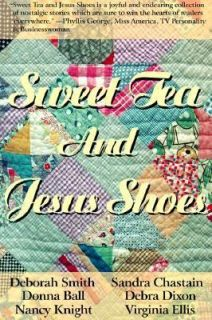Sweet Tea and Jesus Shoes by Donna Ball, Gin Ellis, Nancy Knight