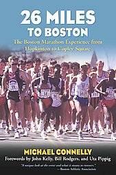 26 Miles to Boston The Boston Marathon Experience from Hopkinton to