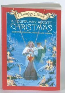 Louisa May Alcott Christmas Book and Charm Selected Holiday Stories