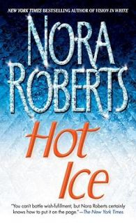 Hot Ice by Nora Roberts 2009, Paperback