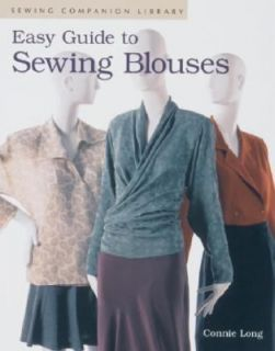Easy Guide to Sewing Blouses by Connie Long 1997, Paperback