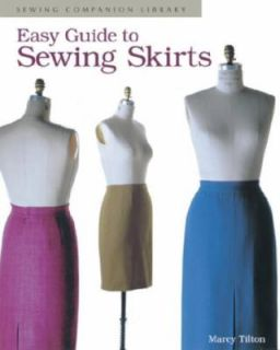 Easy Guide to Sewing Skirts by Marcy Tilton 1995, Paperback