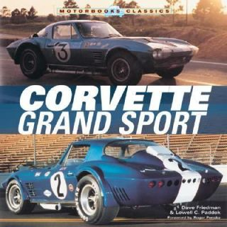 Corvette Grand Sport by Dave Friedman and Lowell C. Paddock 2004