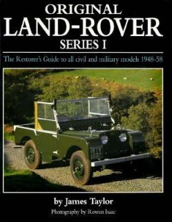 Original Land Rover Series 1 Series 1 The Restorers Guide to Civil