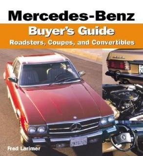 Mercedes Benz Buyers Guide Roadsters, Coupes and Convertibles by Fred