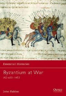 Byzantium at War AD 600 1453 by John F. Haldon 2002, Paperback