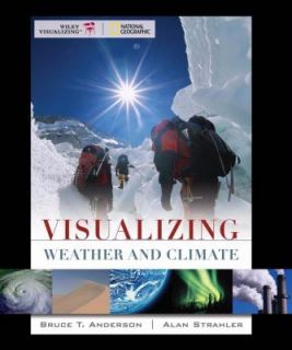 Weather and Climate by Alan H. Strahler and Bruce Anderson 2008