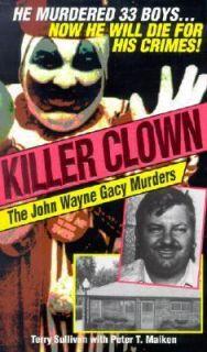 Killer Clown John Wayne The John Wayne Gacy Murders by Terry Sullivan