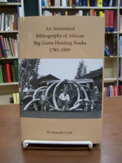 Bibliography of African Big Game Hunting Books SIGNED 1785 1999 Czech