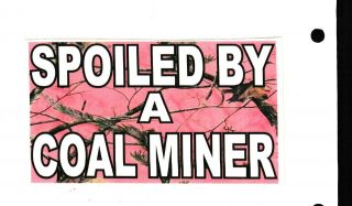NICE PINK CAMO SPOILED BY A COAL MINER Coal Mining Sticker