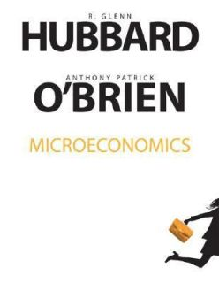 Microeconomics by Anthony Patrick OBrien and R. Glenn Hubbard 2005