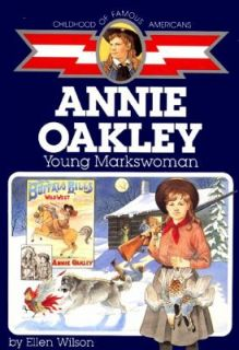 Annie Oakley Young Markswoman by Ellen Wilson and Ellen J. Wilson 1989