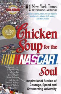 Chicken Soup for the NASCAR Soul Inspirational Stories of Courage