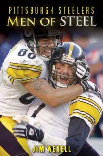 Pittsburgh Steelers Men of Steel by Jim Wexell 2011, Hardcover