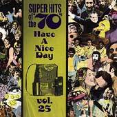 Super Hits of the 70s Have a Nice Day, Vol. 25 CD, Mar 1996, Rhino