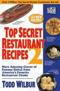 Top Secret Restaurant Recipes 2 More Amazing Clones of Famous Dishes