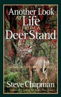 Another Look at Life from a Deer Stand Going Deeper into the Woods by