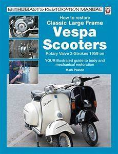 How to Restore Vespa Scooters Rally Super Sprint 150 125 180 200 T5