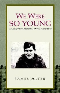 Boy Becomes a WWII Army Flier by James Alter 2003, Paperback