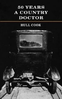 Fifty Years a Country Doctor by Hull Cook 1998, Paperback