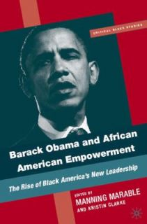 Barack Obama and African American Empowerment The Rise of Black