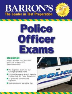 Barrons Police Officer Exam by Frank A. Lombardo NYPD Ret. and Donald