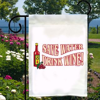 Save Water Drink Wine NEW Small Garden Flag Home, Biz, Boat, Bar