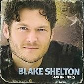 Startin Fires by Blake Shelton CD, Jan 2009, Warner Bros.
