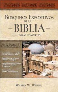 Bosquejos expositivos de la Biblia 5 Tomos En 1 by Warren W. Wiersbe