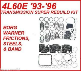 4L60E TRANSMISSION SUPER REBUILD KIT 93 96 WITH BORG WARNER