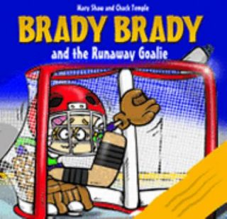 Brady Brady and the Runaway Goalie by Mary Shaw 2004, Paperback, Large