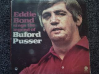 EDDIE BOND SINGS THE LEGEND OF BUFORD PUSSER USA LP CHEAP