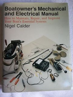 BOAT OWNERS MECHANICAL AND ELECTRICAL MANUAL BY NIGEL CALDER.