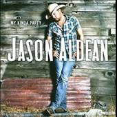 My Kinda Party Jason Aldean CD 2010 NEW/SEALED Dont You Wanna Stay