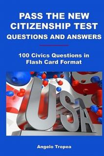 Pass the New Citizenship Test Questions and Answers 100 Civics