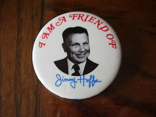 Vintage Im A Friend Of Jimmy Hoffa Political Button Pin Teamsters