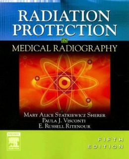 Radiation Protection in Medical Radiography by Paula J. Visconti, Mary