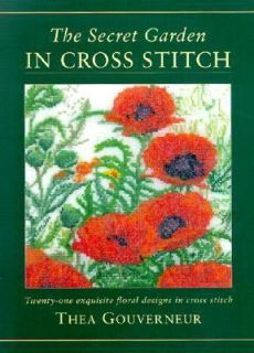 The Secret Garden in Cross Stitch by Thea Gouverneur 2000, Hardcover