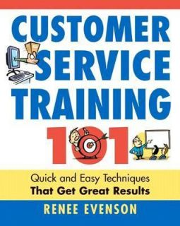 Customer Service Training 101 Quick and Easy Techniques That Get Great