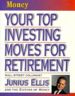 Money Your Top Investing Moves for Retirement by Time Life Books