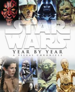 Star Wars Year by Year A Visual Chronicle by Daniel Wallace, Dorling