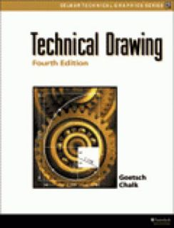 Technical Drawing by David E. Goetsch, William Chalk and John A